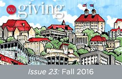 KU Giving Issue 23: Fall 2016