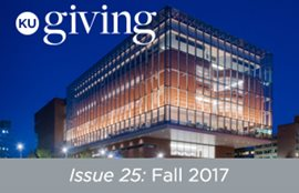 KU Giving Issue 25: Fall 2017